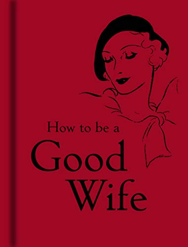 How to be a Good Wife by