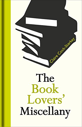 The Book Lovers' Miscellany By Claire Cock-Starkey