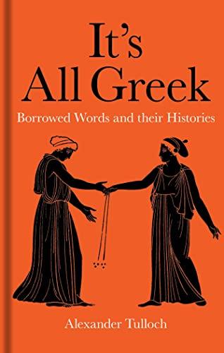 It's All Greek By Alexander Tulloch