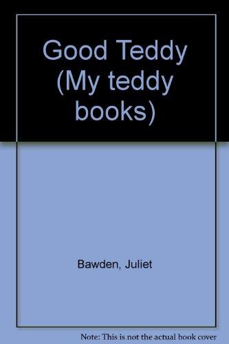 Good Teddy By Juliet Bawden