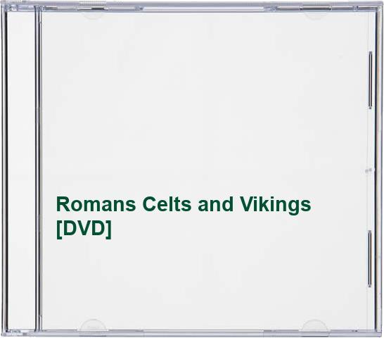 Romans Celts and Vikings