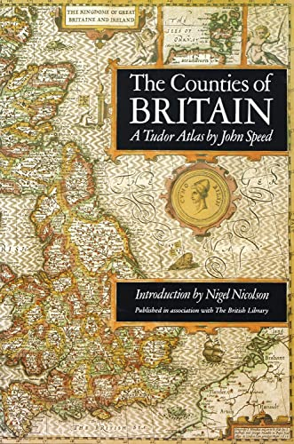 The Counties Of Britain A Tudor Atlas By John Speed