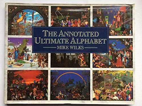 The Annotated Ultimate Alphabet By Mike Wilks