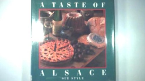 TASTE OF ALSACE By Sue Style