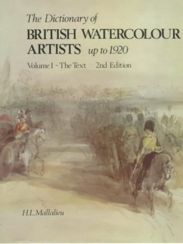 The Dictionary of British Watercolour Artists By H.L. Mallalieu