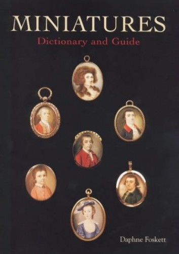 Miniatures: Dictionary and Guide (Dictionary & Guide) By Daphne Foskett