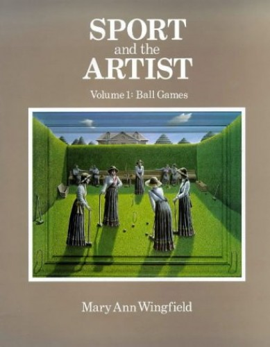 Sport and the Artist By Mary Ann Wingfield