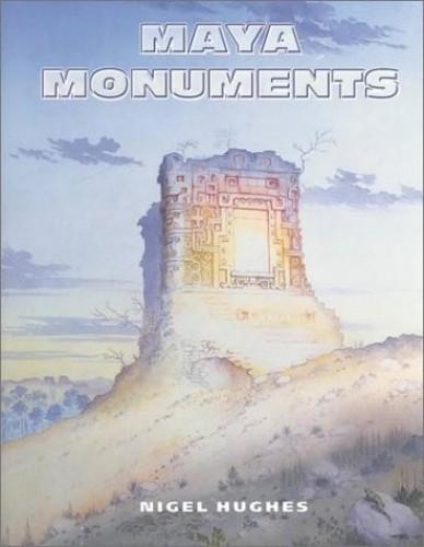 Maya Monuments By Nigel Hughes