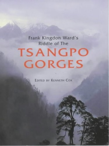 Frank Kingdon Ward's Riddle of the Tsangpo Gorges By Frank,Kingdon Ward