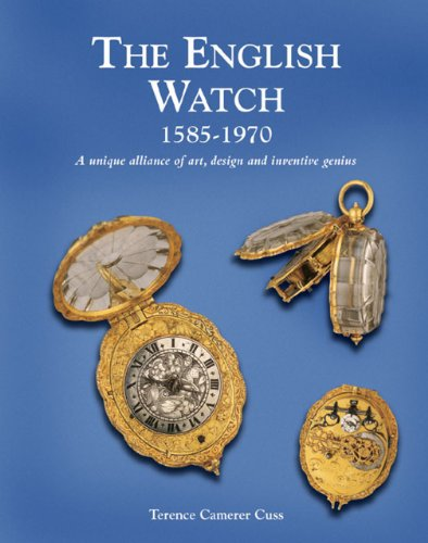 English Watch: 1585-1970 a Unique Alliance of Art, Design and Inventive Genius By Terence Camerer Cuss