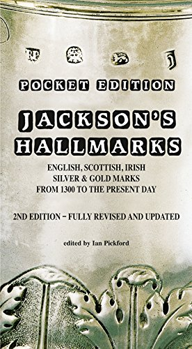 Pocket Edition Jackson's Hallmarks of English, Scottish, Irish Silver & Gold Marks from 1300 to the Present Day By Ian Pickford