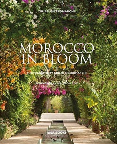 Morocco in Bloom By Giuppi Pietromarchi