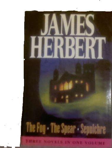 The Fog. The Spear. Sepulchre By James Herbert