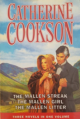 "Mallen Novels: ""Mallen Streak"", ""Mallen Girl"", ""Mallen Litter"" by Catherine Cookson"
