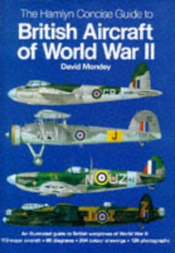 British Aircraft of World War II By David Mondey