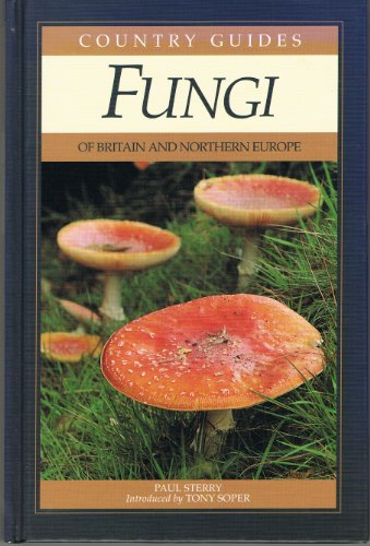 Fungi of Britain and Northern Europe By Paul Sterry