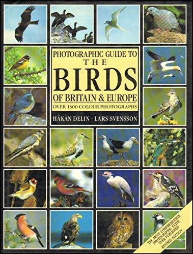 Photographic Guide to the Birds of Britain and Europe By Hakan Delin