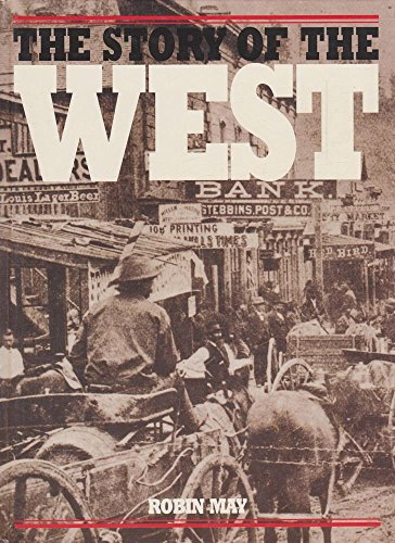 The Story of the Wild West By Robin May