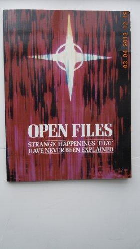 Open Files: Impossible Happenings Which Have Never Been Explained (The Unexplained) By Peter Brookesmith
