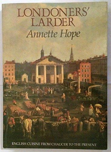 Londoners' Larder By Annette Hope