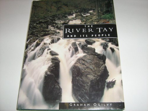 The River Tay and Its People By Graham Ogilvy