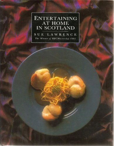 Entertaining at Home in Scotland By Sue Lawrence