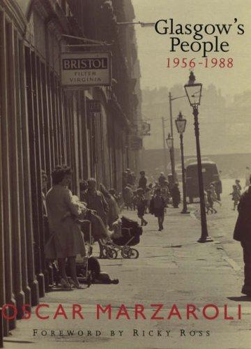 Glasgow's People, 1956-1988 By Oscar Marzaroli