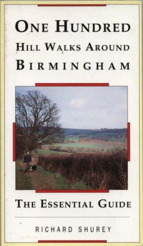One Hundred Hill Walks Around Birmingham By Richard Shurey