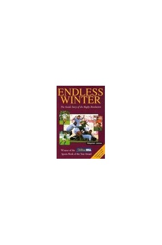 Endless Winter: Inside Story of the Rugby Revolution by Steve Jones