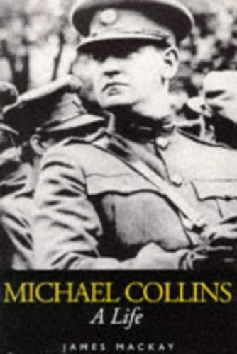 Michael Collins By James A. Mackay