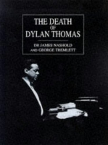 The Death of Dylan Thomas By James Nashold