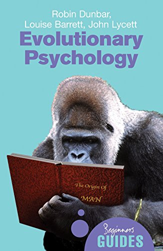 Evolutionary Psychology: A Beginner's Guide (Beginner's Guides) By Robin Dunbar