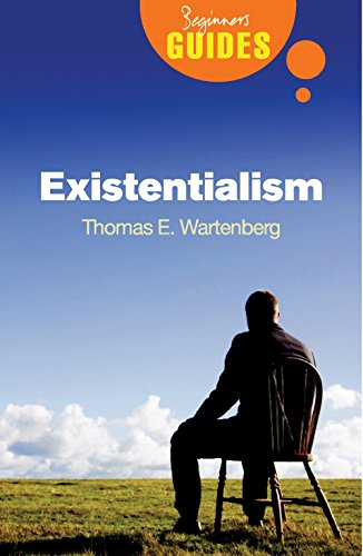 Existentialism: A Beginner's Guide by Thomas E. Wartenberg