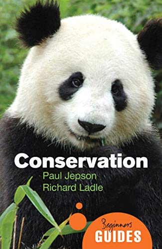 Conservation: A Beginner's Guide (Beginner's Guides) By Paul Jepson