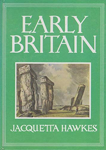 Early Britain By Jacquetta Hawkes