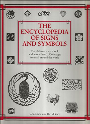 Encyclopaedia of Signs and Symbols By Edited by David Wire