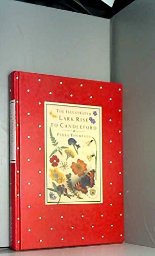 Illustrated Lark Rise to Candleford, The By Flora Thompson