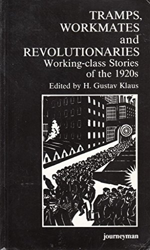 Tramps, Workmates and Revolutionaries By H. Gustav Klaus