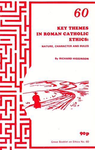 Key Themes in Roman Catholic Ethics By Richard Higginson