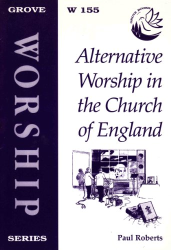 Alternative Worship in the Church of England By Paul Roberts
