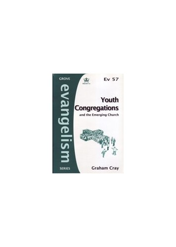 Youth Congregations and the Emerging Church By Graham Cray