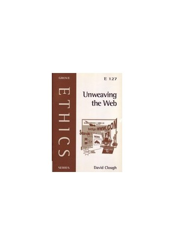 Unweaving the Web By David Clough