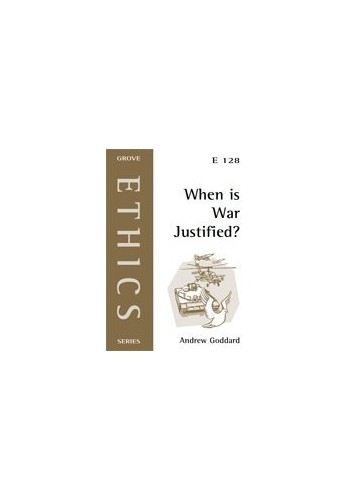 When is War Justified? By Andrew Goddard