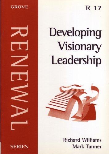 Developing Visionary Leadership (Renewal Series) by Richard Williams