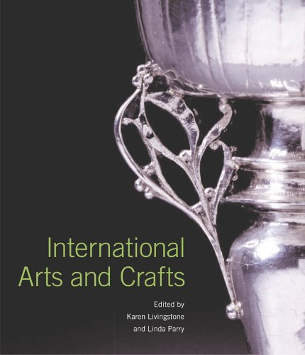 International Arts and Crafts By Edited by Karen Livingstone
