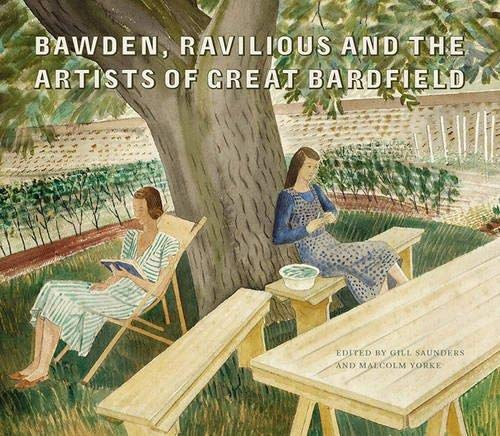 Bawden, Ravilious and the Artists of Great Bardfield By Edited by Malcolm Yorke