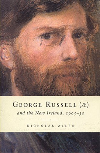 George Russell (AE) and the New Ireland, 1905-30 par Nicholas Allen