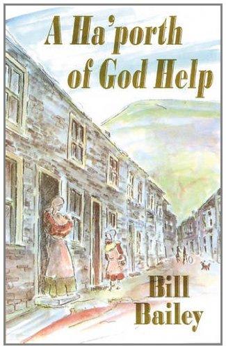 A Ha'porth of God Help By Bill Bailey
