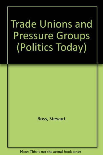 Trade Unions and Pressure Groups by Stewart Ross