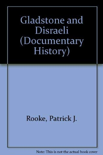 Gladstone-And-Disraeli-Documentary-History-by-Rooke-Patrick-J-1852102926-The